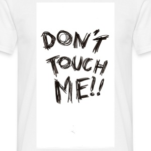 Don't Touch Me!! - Men's T-Shirt