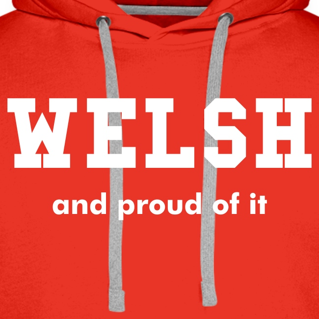 Welsh and proud - Hoodie