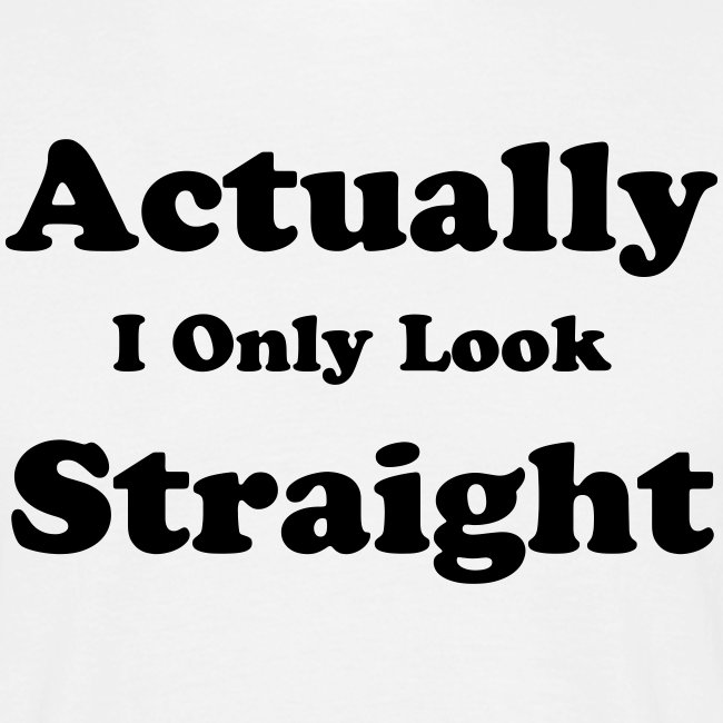 I Only Look Straight