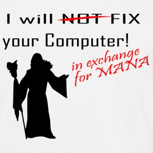 i will not fix your computer - mana - Männer T-Shirt
