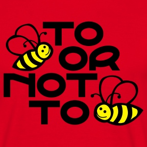 Rood to_bee_or_not_to_bee T-shirts - Mannen T-shirt
