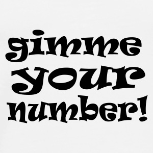 White gimme your number Mugs  - Men's Premium T-Shirt