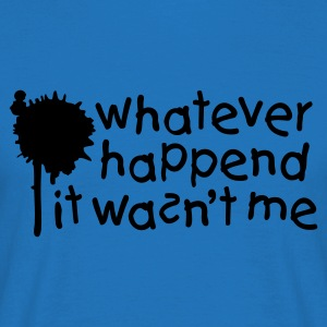 Army Whatever happend it wasn't me Jumpers - Men's T-Shirt