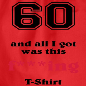 60 and all I got... T-shirts - Gymtas