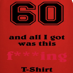 60 and all I got... T-shirts - Keukenschort