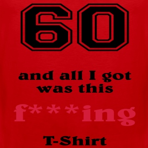 60 and all I got... T-shirts - Mannen Premium tank top