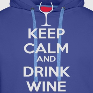 Keep Calm and drink wine T-Shirts - Men's Premium Hoodie