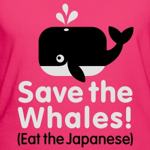 Save the Whales! Eat the Japanese Sacs - T-shirt Bio Femme