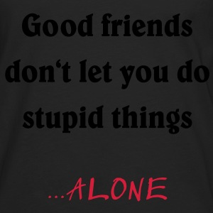 good friends... Hoodies & Sweatshirts - Men's Premium Longsleeve Shirt