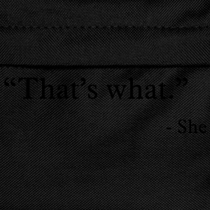 that's what she said T-shirts - Rygsæk til børn