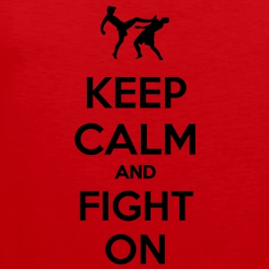 keep calm and fight on  T-shirt - Canotta premium da uomo