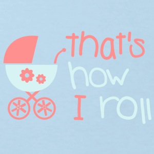 Baby - That's how I roll T-shirts - Ekologisk T-shirt barn