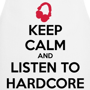 Keep Calm And Listen To Hardcore T-shirts - Keukenschort