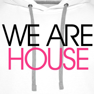 We Are House T-shirt - Felpa con cappuccio premium da uomo