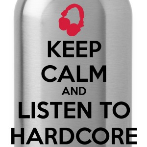 Keep Calm And Listen To Hardcore Hoodies & Sweatshirts - Water Bottle
