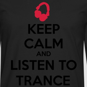 Keep Calm And Listen To Trance Sweat-shirts - T-shirt manches longues Premium Homme
