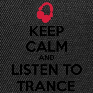 Keep Calm And Listen To Trance Sweat-shirts - Casquette snapback