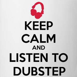 Keep Calm And Listen To Dubstep Pullover & Hoodies - Tasse