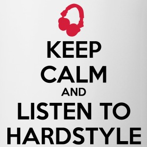 Keep Calm And Listen To Hardstyle T-shirts - Mok