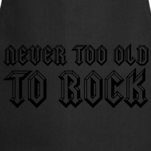 Never Too Old To Rock Hoodies & Sweatshirts - Cooking Apron