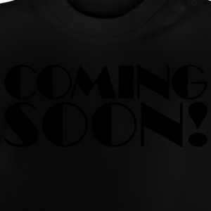 Coming Soon! Shirts - Baby T-Shirt