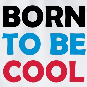 Born to be COOL ! T-shirts - Sportstaske
