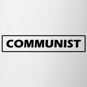 Communist ! T-Shirts - Tasse