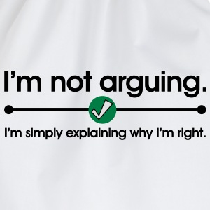 Not Arguing T-Shirts - Drawstring Bag