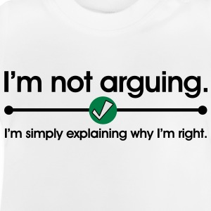 Not Arguing Kinder shirts - Baby T-shirt