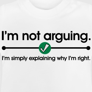 Not Arguing Kinder sweaters - Baby T-shirt