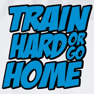 Train Hard Or Go Home Bodybuilding Kraftsport T-Shirt GYM Shirt - Turnbeutel