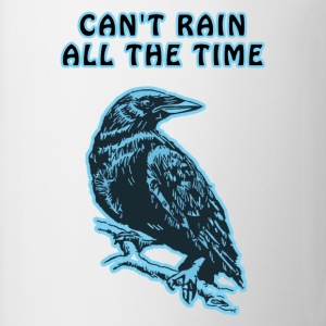 Crow - Can't Rain All The Time T-Shirts - Mug