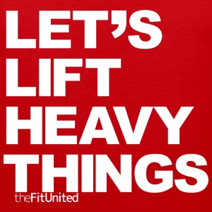 Let's lift heavy Things - White - Men's Premium Tank Top