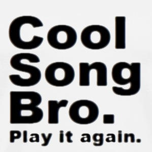 Cool song bro Sweaters - Mannen Premium T-shirt