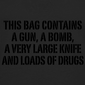 this bag contains a gun a bomb a very large knife and loads of drugs Taschen - Männer Premium Langarmshirt