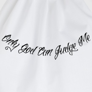 Only God Can Judge Me T-Shirts - Drawstring Bag