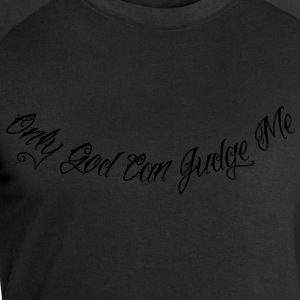 Only God Can Judge Me - Männer Sweatshirt von Stanley & Stella