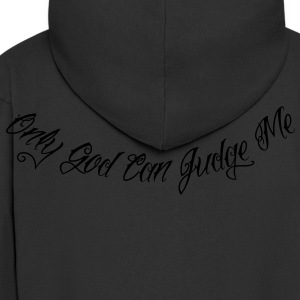 Only God Can Judge Me T-Shirts - Men's Premium Hooded Jacket