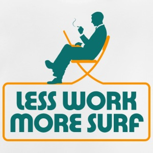 Less Work More Surf 1 (dd)++ Barn-T-shirts - Baby-T-shirt