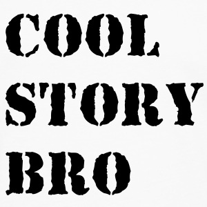 Cool story bro Tee shirts - T-shirt manches longues Premium Homme