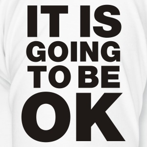 White It is going to be okay Mugs  - Men's Premium T-Shirt