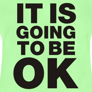 Leaf green It is going to be okay Bags  - Baby T-Shirt