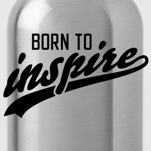 born to inspire T-Shirts - Trinkflasche