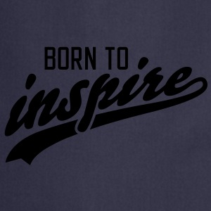 born to inspire T-Shirts - Cooking Apron