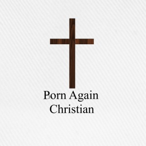 Porn Again Christian - Baseball Cap