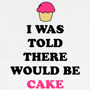 I Was Told Cake T-Shirts - Baseball Cap
