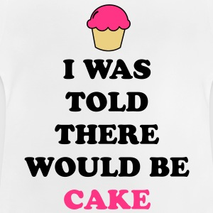 I Was Told Cake Tee shirts Enfants - T-shirt Bébé