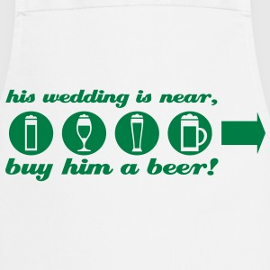 vrijgezellenfeest buy him a beer right T-shirts - Keukenschort