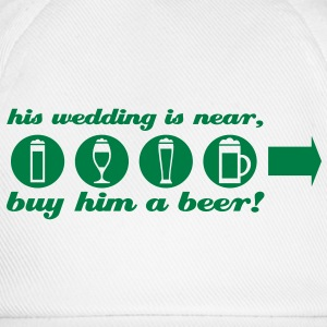 utdrikningslag buy him a beer right T-skjorter - Baseballcap