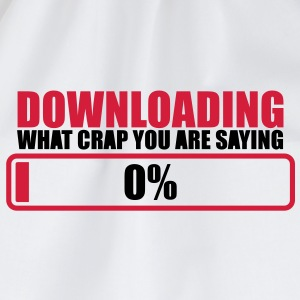 DOWNLOADING WHAT CRAP YOU ARE SAYING zero 0% Bottles & Mugs - Drawstring Bag
